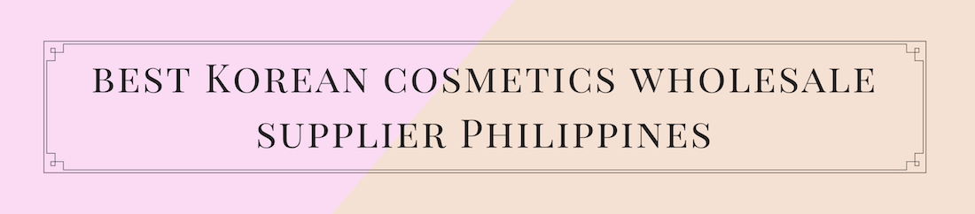Korean Cosmetic Wholesale Supplier Philippines