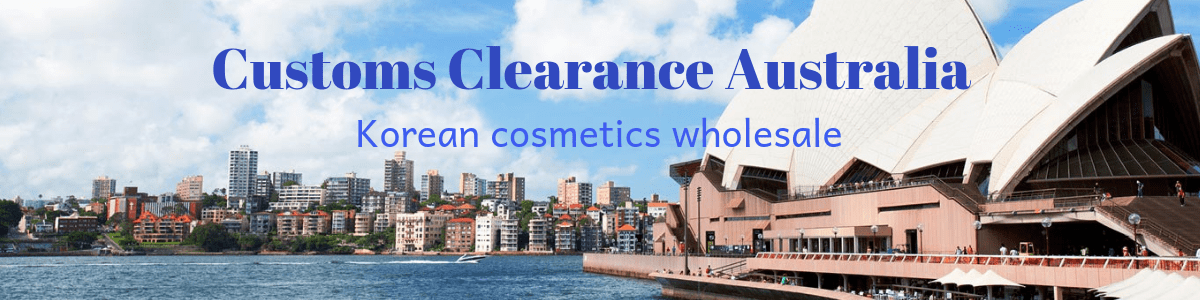 Customs Clearance For Korean Cosmetics Wholesale Orders In Australia
