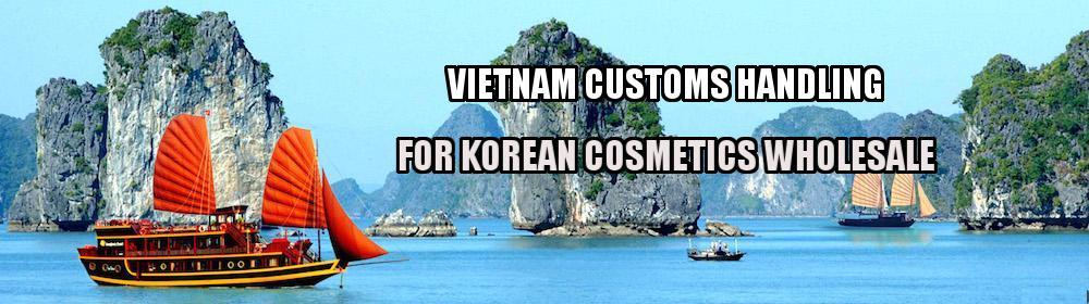 Vietnam Customs Handling For Korean Cosmetics Wholesale Orders