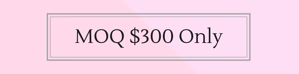 Big News! MOQ Reduced to $300/ Brand