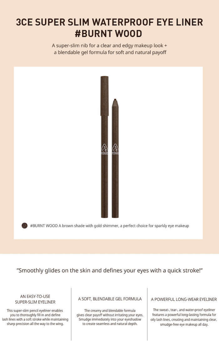 3CE Super Slim Waterproof Eye Liner [#Burnt Wood]