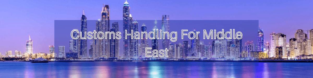 Customs Handling For Middle East